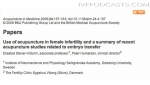 Use of acupuncture in female infertility and a summary of recent acupuncture studies related to embryo transfer